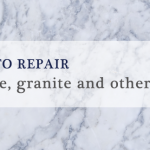 how to repair marble, granite and other stone
