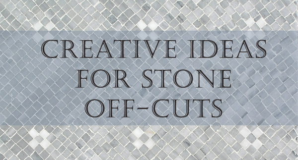 creative ideas for stone off-cuts